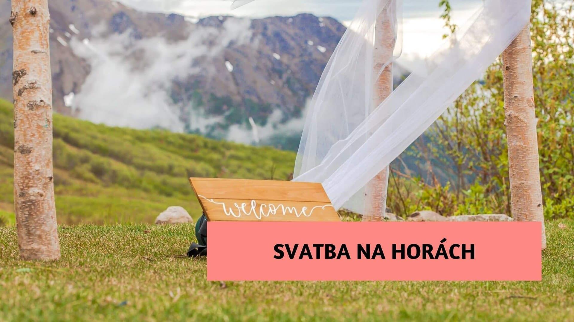 Svatba na horách může být romantická v létě i v zimě