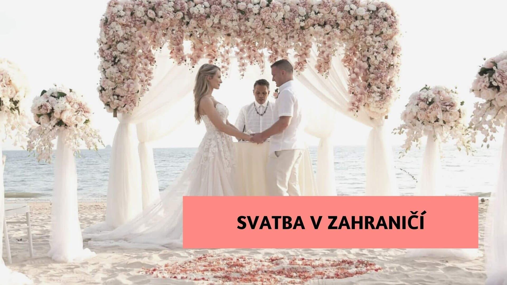 Svatba v zahraničí. Jak ji zorganizovat, aby platila i u nás?